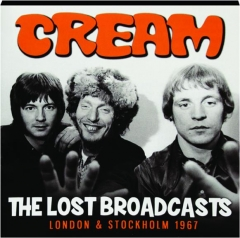 CREAM: The Lost Broadcasts