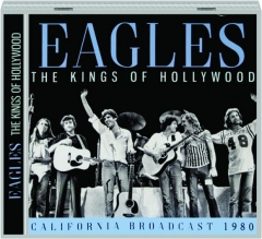 EAGLES: The Kings of Hollywood