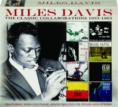 MILES DAVIS: The Classic Collaborations 1953-1963