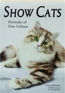 SHOW CATS: Portraits of Fine Felines