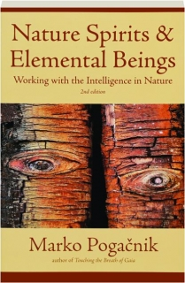 NATURE SPIRITS & ELEMENTAL BEINGS, 2ND EDITION: Working with the Intelligence in Nature
