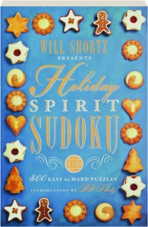 WILL SHORTZ PRESENTS HOLIDAY SPIRIT SUDOKU
