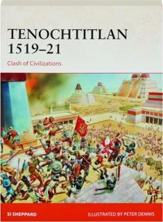 TENOCHTITLAN 1519-21--CLASH OF CIVILIZATIONS: Campaign 321