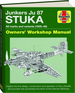 JUNKERS JU 87 STUKA ALL MARKS AND VARIANTS (1935-45): Owners' Workshop Manual