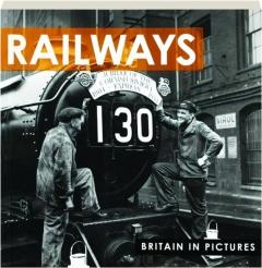 RAILWAYS: Britain in Pictures