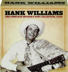 HANK WILLIAMS: The Complete Mother's Best Collection...Plus!