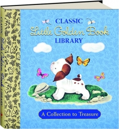 CLASSIC LITTLE GOLDEN BOOK LIBRARY: A Collection to Treasure