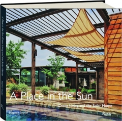 A PLACE IN THE SUN: Green Living and the Solar Home