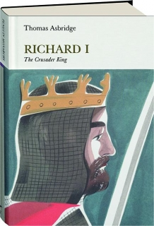 RICHARD I: The Crusader King