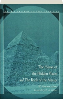 THE HOUSE OF THE HIDDEN PLACES / THE BOOK OF THE MASTER
