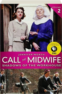 CALL THE MIDWIFE, VOLUME 2: Shadows of the Workhouse
