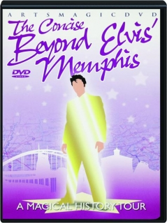 THE CONCISE BEYOND ELVIS' MEMPHIS
