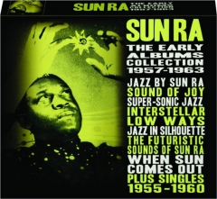 SUN RA: The Early Albums Collection 1957-1963