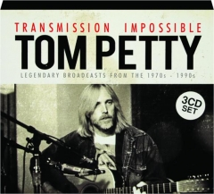 TOM PETTY: Transmission Impossible