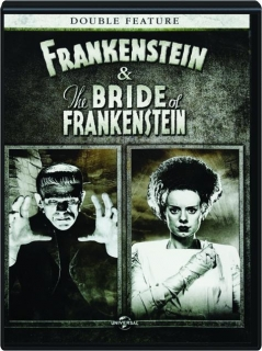 FRANKENSTEIN / THE BRIDE OF FRANKENSTEIN
