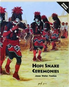 HOPI SNAKE CEREMONIES, REVISED EDITION
