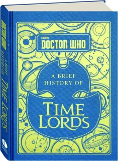<I>DOCTOR WHO</I>--A BRIEF HISTORY OF TIME LORDS
