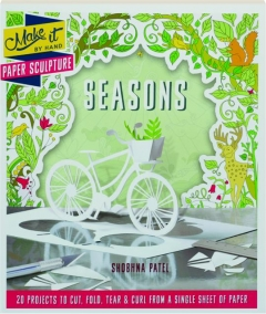 SEASONS: Make It by Hand Paper Sculpture