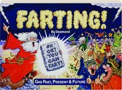 FARTING: Gas Past, Present & Future
