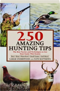 250 AMAZING HUNTING TIPS