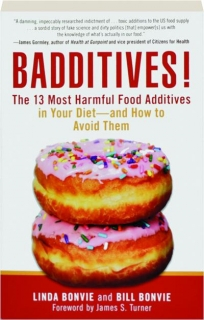 BADDITIVES! The 13 Most Harmful Food Additives in Your Diet--and How to Avoid Them