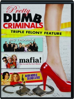 PRETTY DUMB CRIMINALS: Triple Felony Feature