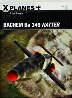 BACHEM BA 349 NATTER: X-Planes 8