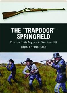 "THE ""TRAPDOOR"" SPRINGFIELD: Weapon 62"