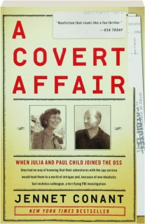 A COVERT AFFAIR: When Julia and Paul Child Joined the OSS