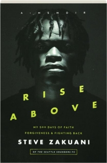 RISE ABOVE: My 500 Days of Faith, Forgiveness, & Fighting Back