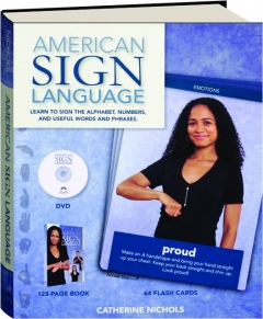 AMERICAN SIGN LANGUAGE: Learn to Sign the Alphabet, Numbers, and Useful Words and Phrases