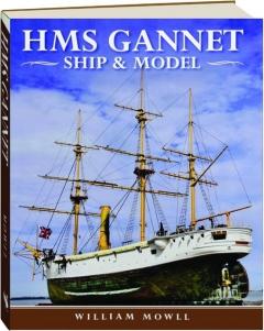 HMS <I>GANNET:</I> Ship & Model