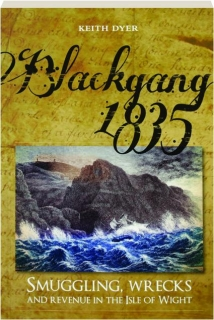 BLACKGANG 1835: Smuggling, Wrecks and Revenue in the Isle of Wight