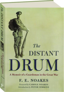 THE DISTANT DRUM: A Memoir of a Guardsman in the Great War