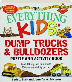 THE EVERYTHING KIDS' DUMP TRUCKS & BULLDOZERS PUZZLE AND ACTIVITY BOOK