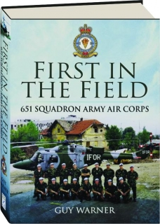 FIRST IN THE FIELD: 651 Squadron Army Air Corps