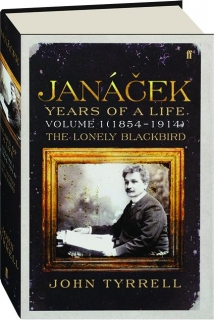 JANACEK--YEARS OF A LIFE, VOL. 1 (1854-1914): The Lonely Blackbird