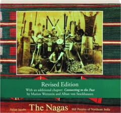 THE NAGAS, REVISED EDITION: Hill Peoples of Northeast India