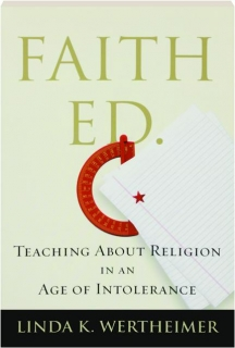FAITH ED.: Teaching About Religion in an Age of Intolerance