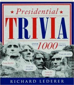 PRESIDENTIAL TRIVIA, 3RD EDITION REVISED