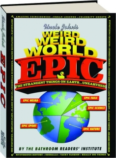 UNCLE JOHN'S WEIRD, WEIRD WORLD: Epic
