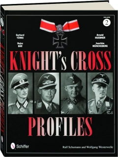 KNIGHT'S CROSS PROFILES, VOLUME 2