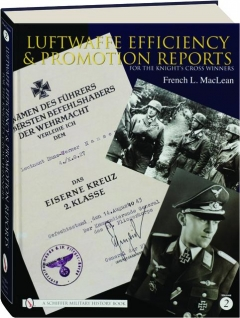 LUFTWAFFE EFFICIENCY & PROMOTION REPORTS FOR THE KNIGHT'S CROSS WINNERS, VOLUME TWO