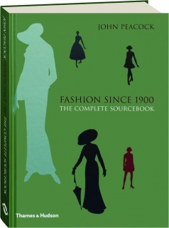 FASHION SINCE 1900: The Complete Sourcebook