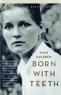 BORN WITH TEETH: A Memoir