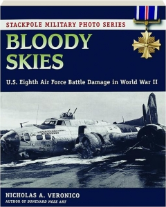 BLOODY SKIES: U.S. Eighth Air Force Battle Damage in World War II