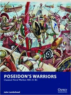 POSEIDON'S WARRIORS--CLASSICAL NAVAL WARFARE 480-31 BC: Osprey Wargames 14