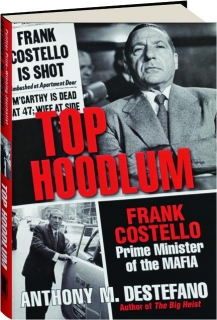 TOP HOODLUM: Frank Costello, Prime Minister of the Mafia