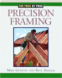 PRECISION FRAMING: For Pros by Pros