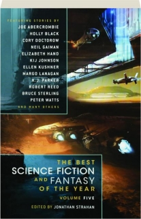 THE BEST SCIENCE FICTION AND FANTASY OF THE YEAR, VOLUME FIVE